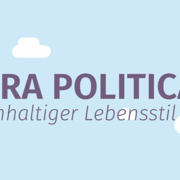 Cultura Politica – Part#1: Nachhaltiger Lebensstil